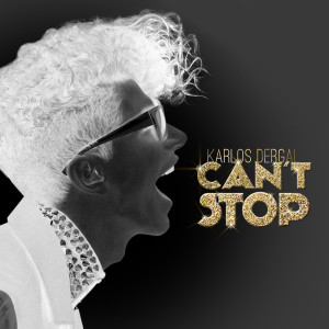 Karlos Dergal - Cant Stop [Single]